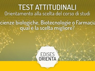 Test Orientamento Facoltà Scientifiche: Scienze Biologiche, Biotecnologie o Farmacia?