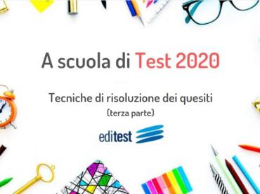 Test di ammissione: tecniche di risoluzione dei quesiti (terza parte)