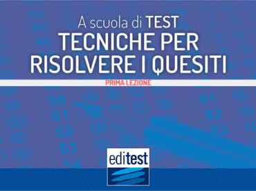 Test di ammissione 2019: tecniche di risoluzione dei quesiti (prima parte)
