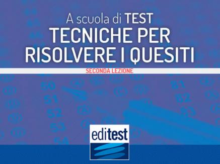 Test di ammissione 2019: tecniche di risoluzione dei quesiti (seconda parte)