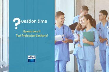 Quanto dura il Test Professioni Sanitarie?