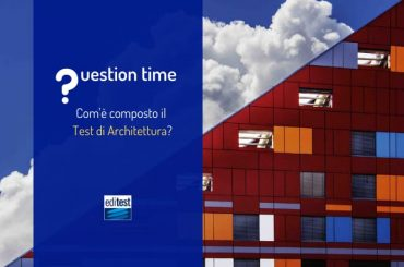 Com'è composto il test di ammissione Architettura?