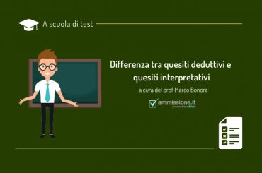 Test di ammissione: differenza tra quesiti deduttivi e interpretativi