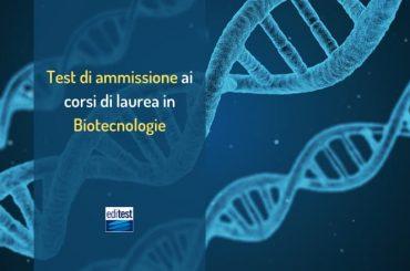 Test ammissione Biotecnologie: in cosa consiste e come prepararsi