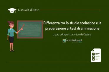 La differenza tra lo studio scolastico e la preparazione ai test di ammissione