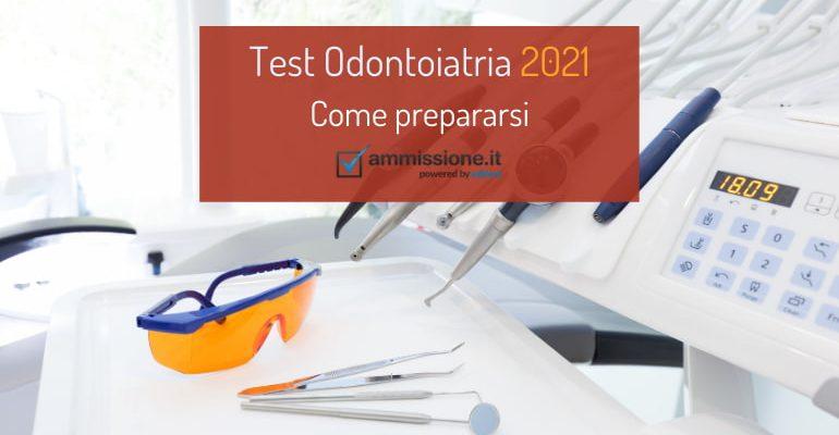 Test Odontoiatria 2021: come prepararsi