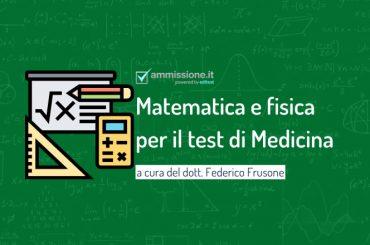 Test Medicina: come prepararsi alle domande di matematica e fisica